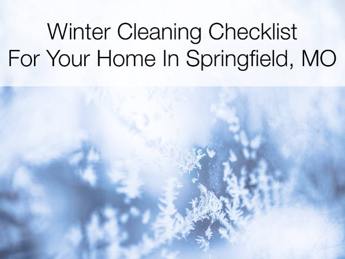 winter cleaning checklist home springfield mo